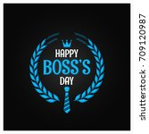 boss day logo sign design... | Shutterstock .eps vector #709120987