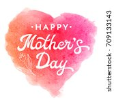 happy mothers day. greeting... | Shutterstock . vector #709133143