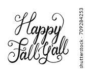 modern brush phrase happy fall...   Shutterstock .eps vector #709284253