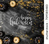 halloween background with black ... | Shutterstock . vector #709585483