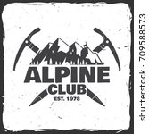 alpine club badge. vector... | Shutterstock .eps vector #709588573