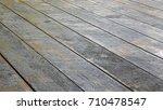 texture of the wooden floor ... | Shutterstock . vector #710478547