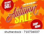 autumn sale special offer... | Shutterstock .eps vector #710736037