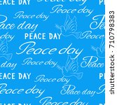 day of peace  the blue seamless ...   Shutterstock .eps vector #710798383