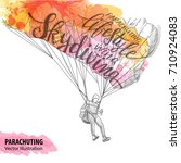 hand sketch of parachuting... | Shutterstock .eps vector #710924083