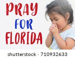 pray for florida.little girl... | Shutterstock . vector #710932633
