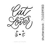 cat lover. fun hand drawn... | Shutterstock .eps vector #711039583