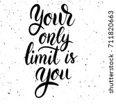 your only limit is you. hand... | Shutterstock .eps vector #711820663