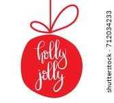 christmas ball.holly jolly...   Shutterstock .eps vector #712034233