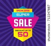 super sale   vertical vector... | Shutterstock .eps vector #712247887
