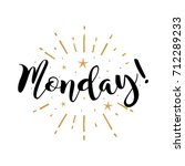 monday. beautiful greeting card ... | Shutterstock .eps vector #712289233