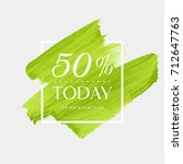 today sale 50  off sign over... | Shutterstock .eps vector #712647763