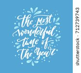 the most wonderful time of the... | Shutterstock .eps vector #712739743