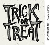 trick or treat. halloween theme.... | Shutterstock .eps vector #712782493