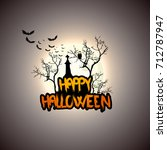 creepy halloween background... | Shutterstock .eps vector #712787947