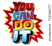 you can do it. vector... | Shutterstock .eps vector #713106277