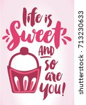 life is sweet and so are you... | Shutterstock .eps vector #713230633