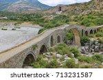 The Mesi Bridge In Mes  Albani...