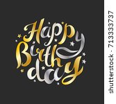 happy birthday lettering.... | Shutterstock .eps vector #713333737