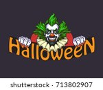 evil clown halloween... | Shutterstock .eps vector #713802907