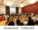 blurry image in conference room.... | Shutterstock . vector #713821303