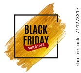 black friday sale inscription... | Shutterstock .eps vector #714278317