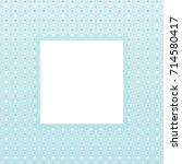 white square frame on light... | Shutterstock .eps vector #714580417