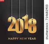 happy new year  2018  golden... | Shutterstock .eps vector #714682903