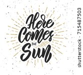 here comes the sun. design... | Shutterstock .eps vector #715487503