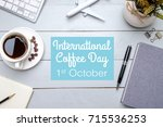 international coffee day  1st... | Shutterstock . vector #715536253