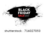 black friday. ink painting... | Shutterstock .eps vector #716027053