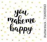 you make me happy. brush hand... | Shutterstock . vector #716403463