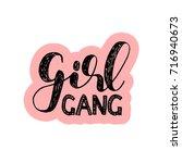 girl gang. brush hand lettering ... | Shutterstock . vector #716940673