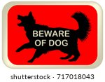 beware of dog sign with dog... | Shutterstock .eps vector #717018043