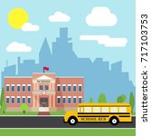school bus and school building | Shutterstock . vector #717103753
