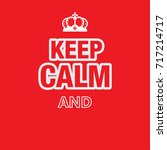 keep calm poster with crown | Shutterstock .eps vector #717214717