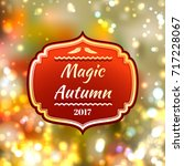 bright blurred autumnal... | Shutterstock .eps vector #717228067