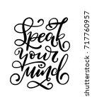 speak your mind. hand lettered... | Shutterstock .eps vector #717760957