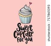 sweet cupcake print. lettering. ...   Shutterstock .eps vector #717865393