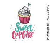 sweet cupcake print. lettering. ...   Shutterstock .eps vector #717865447