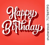 happy birthday hand lettering... | Shutterstock .eps vector #717869593