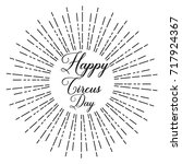 happy circus day  text design.... | Shutterstock .eps vector #717924367