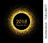 new year 2018. gold glitter... | Shutterstock .eps vector #718118077