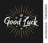 good luck   fireworks   message ... | Shutterstock .eps vector #718630603