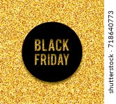 text black friday on a golden... | Shutterstock .eps vector #718640773