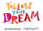 the inscription follow your... | Shutterstock . vector #718701277