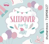 slumber party invitation card.... | Shutterstock .eps vector #718908127