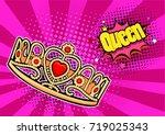 pop art background with crown... | Shutterstock . vector #719025343