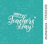 happy teachers' day poster.... | Shutterstock .eps vector #719232103