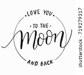 love you to the moon and back... | Shutterstock .eps vector #719279317